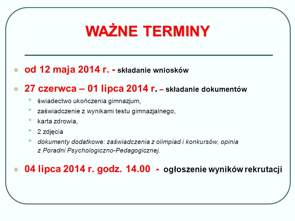 WAŻNE TERMINY od 12 maja 2014 r. - składanie wniosków