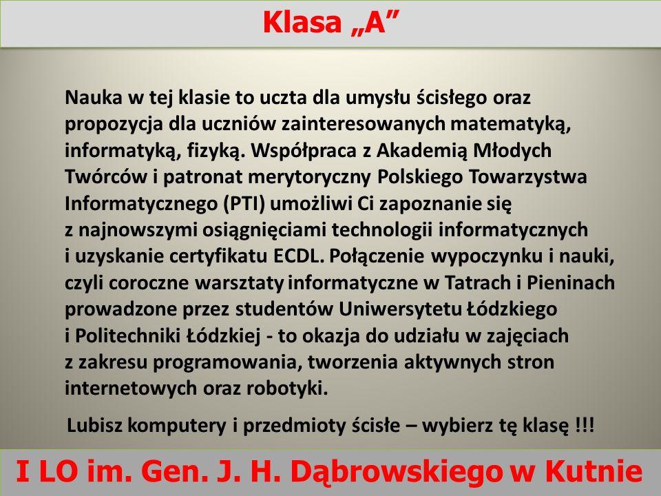 """Klasa """"A I LO im. Gen. J. H. Dąbrowskiego w Kutnie"""