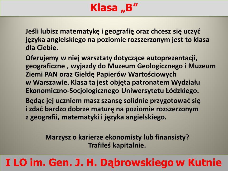 """Klasa """"B I LO im. Gen. J. H. Dąbrowskiego w Kutnie"""