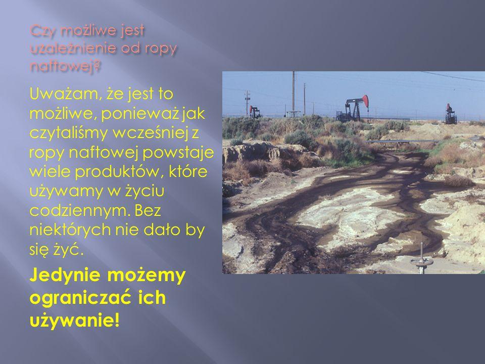 Czy możliwe jest uzależnienie od ropy naftowej