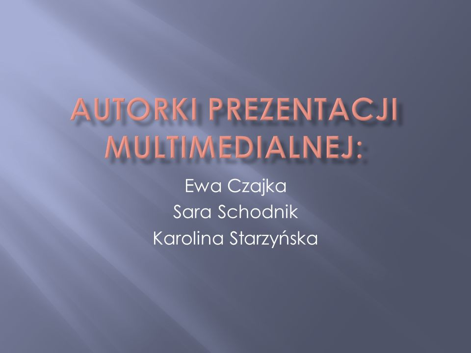 Autorki prezentacji multimedialnej: