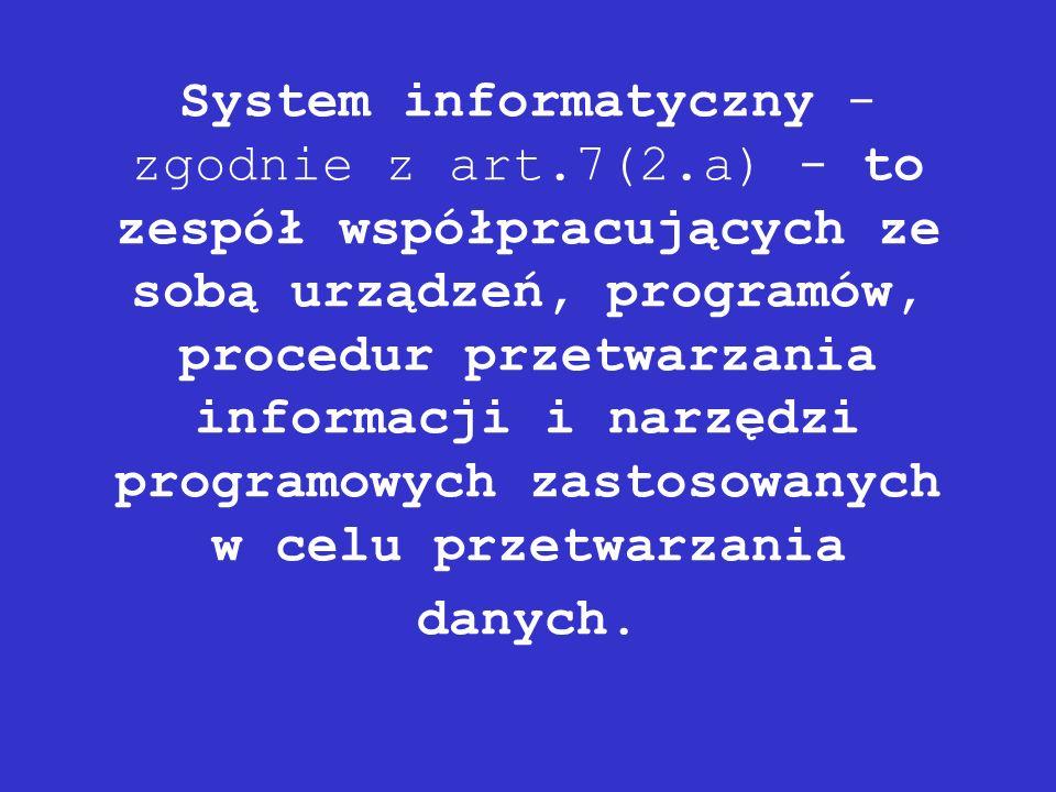 System informatyczny - zgodnie z art. 7(2