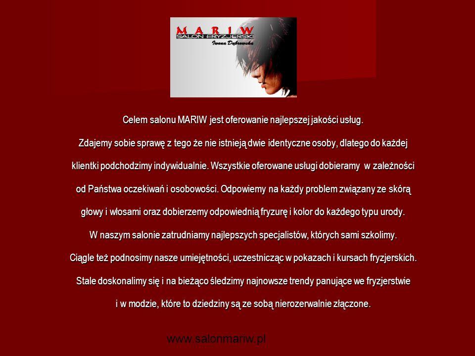 Celem salonu MARIW jest oferowanie najlepszej jakości usług.