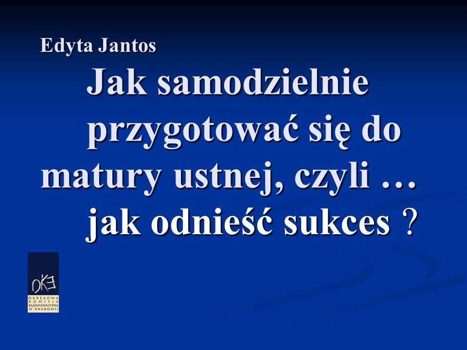 Edyta Jantos. Jak samodzielnie