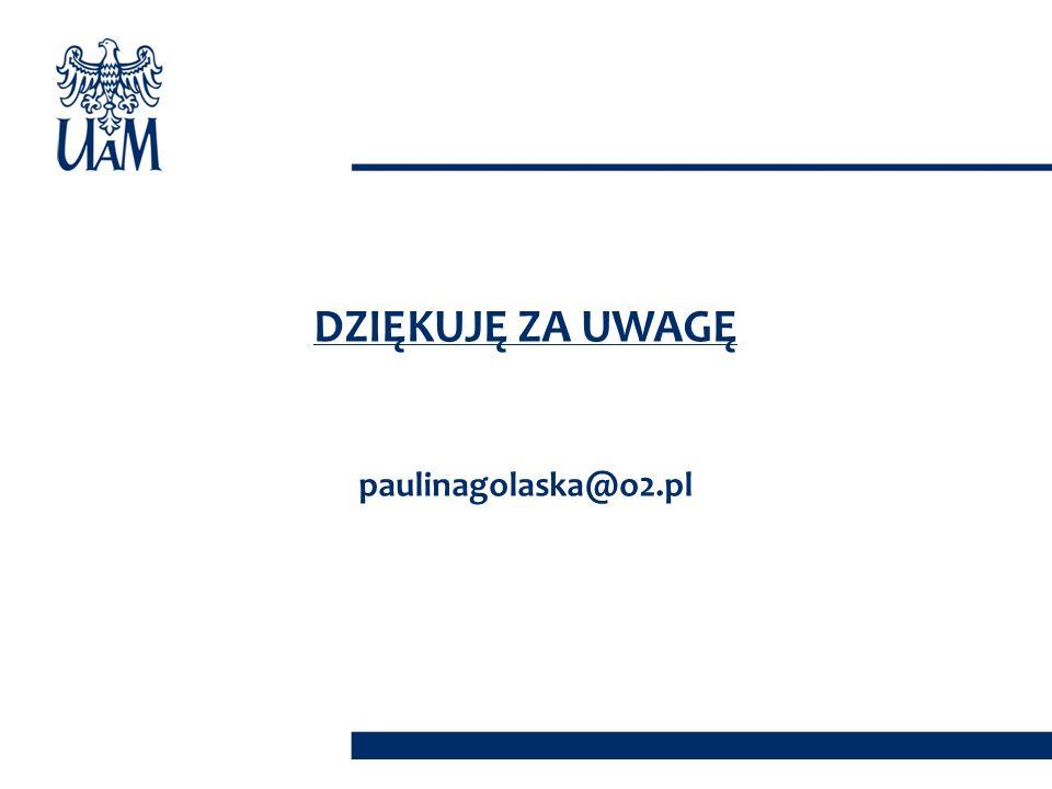 DZIĘKUJĘ ZA UWAGĘ paulinagolaska@o2.pl