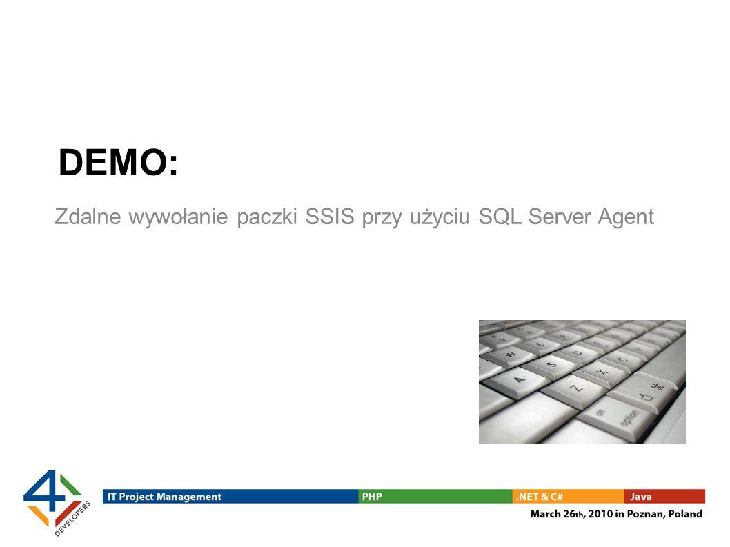 DEMO: Zdalne wywołanie paczki SSIS przy użyciu SQL Server Agent