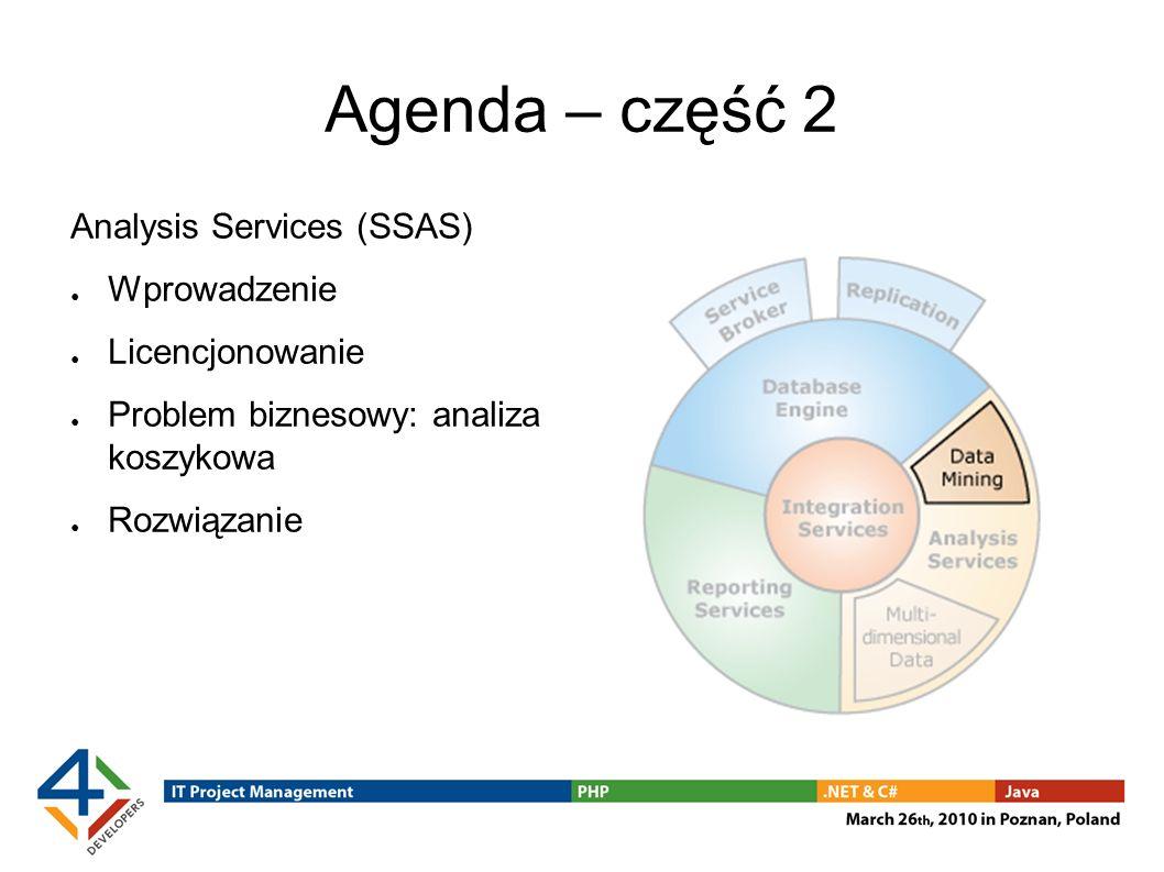 Agenda – część 2 Analysis Services (SSAS) Wprowadzenie Licencjonowanie