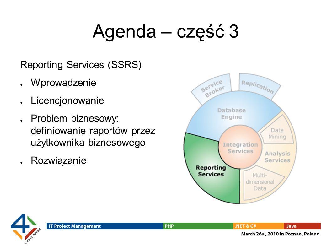 Agenda – część 3 Reporting Services (SSRS) Wprowadzenie