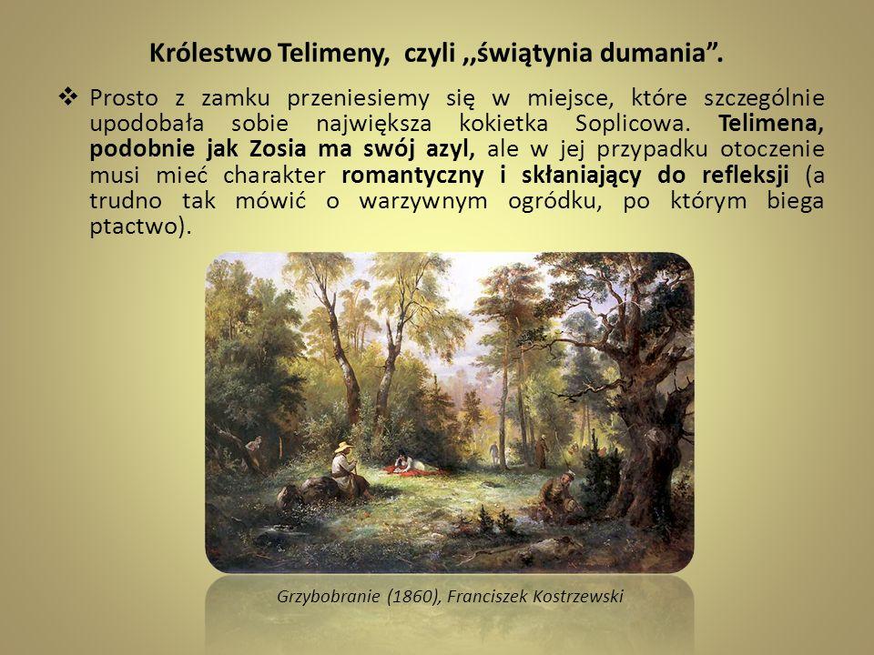 Królestwo Telimeny, czyli ,,świątynia dumania .