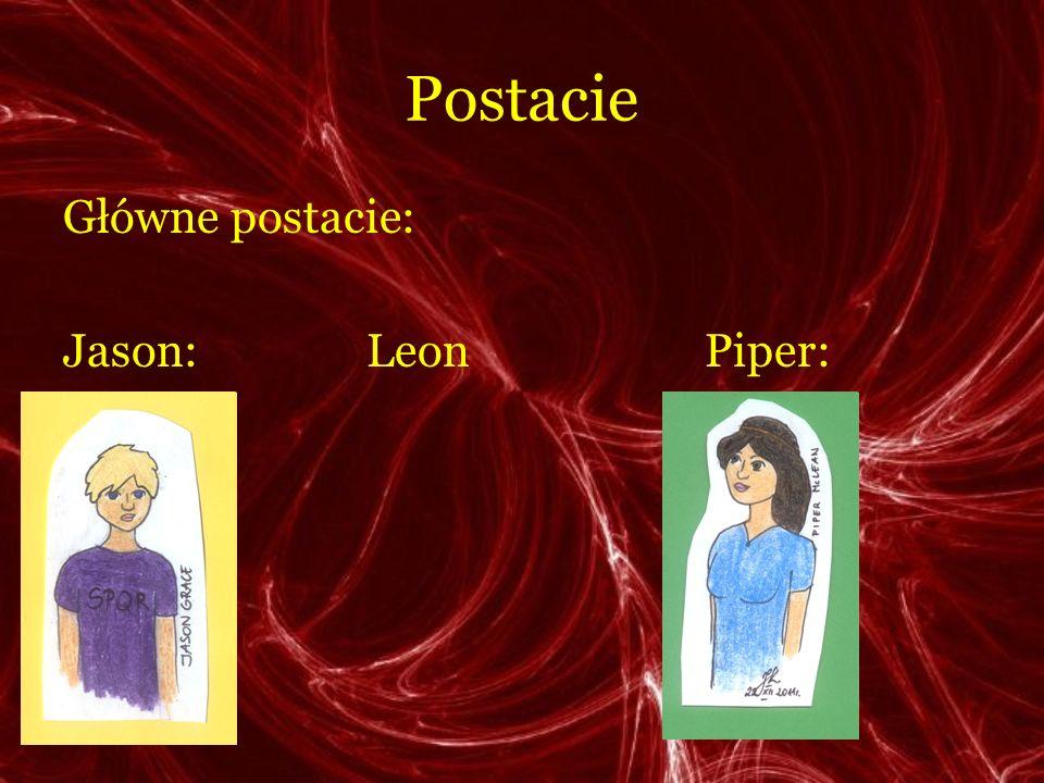 Postacie Główne postacie: Jason: Leon Piper: