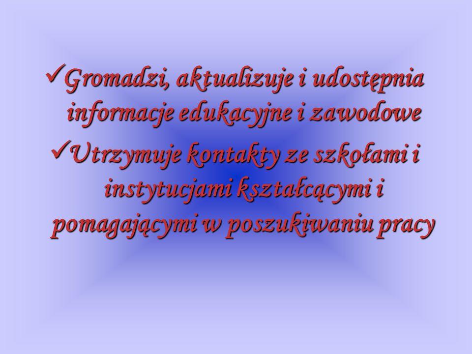 Gromadzi, aktualizuje i udostępnia informacje edukacyjne i zawodowe