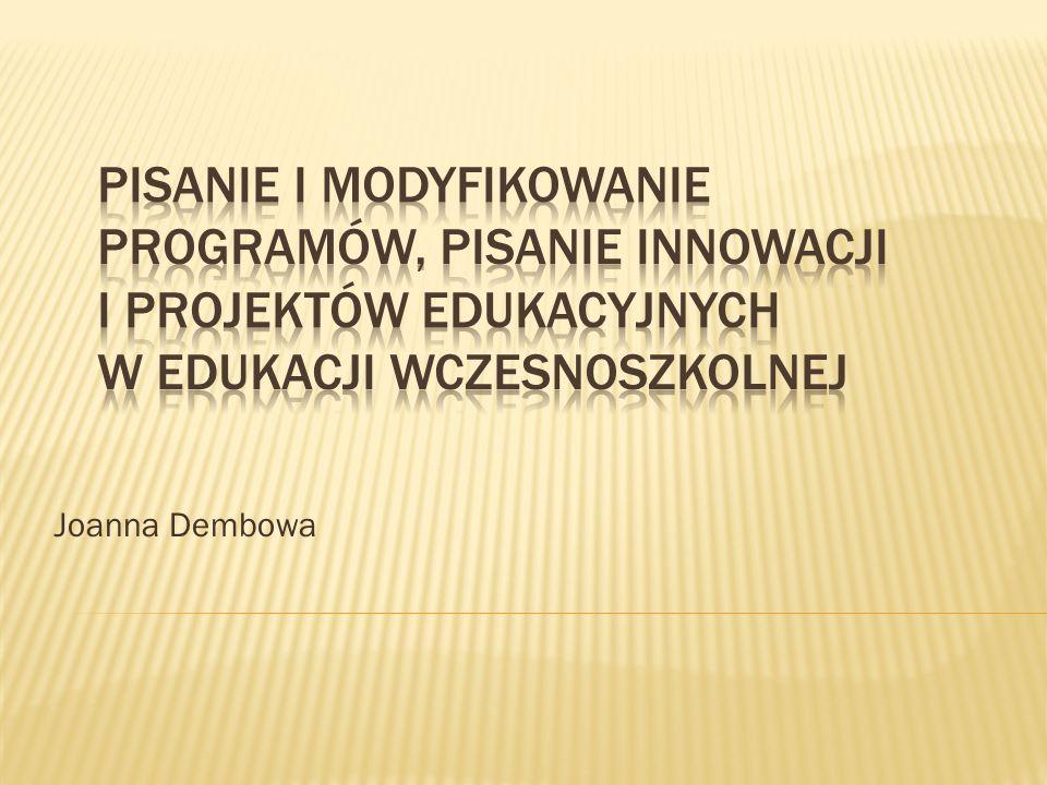 Pisanie i modyfikowanie programów, pisanie innowacji i projektów edukacyjnych w edukacji wczesnoszkolnej