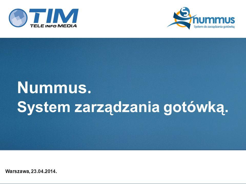 Nummus. System zarządzania gotówką. Warszawa, 23.04.2014. 1