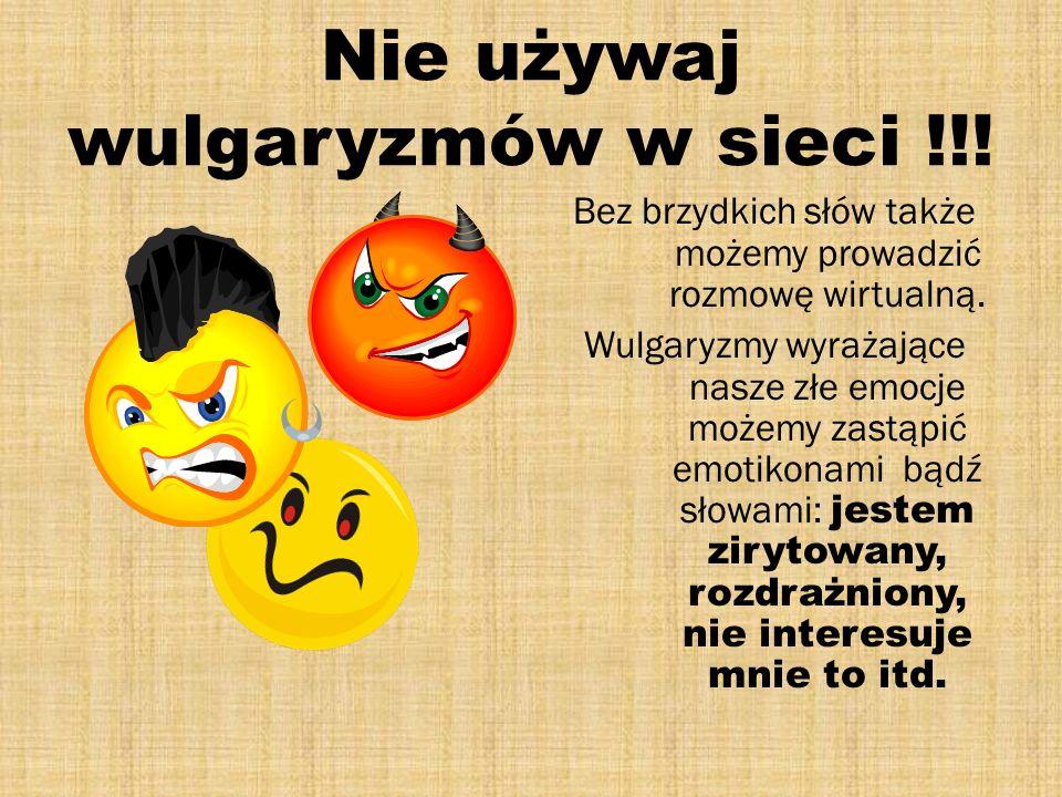 Nie używaj wulgaryzmów w sieci !!!