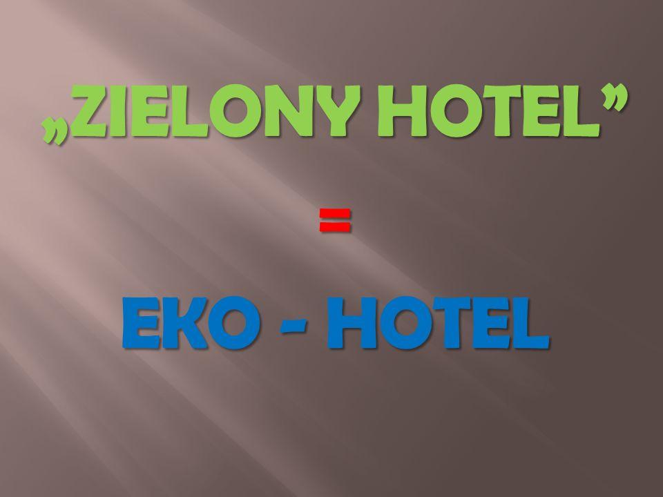 """ZIELONY HOTEL = EKO - HOTEL"