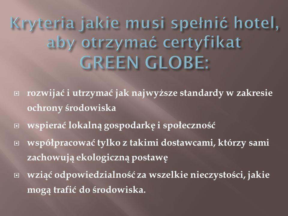 Kryteria jakie musi spełnić hotel, aby otrzymać certyfikat GREEN GLOBE: