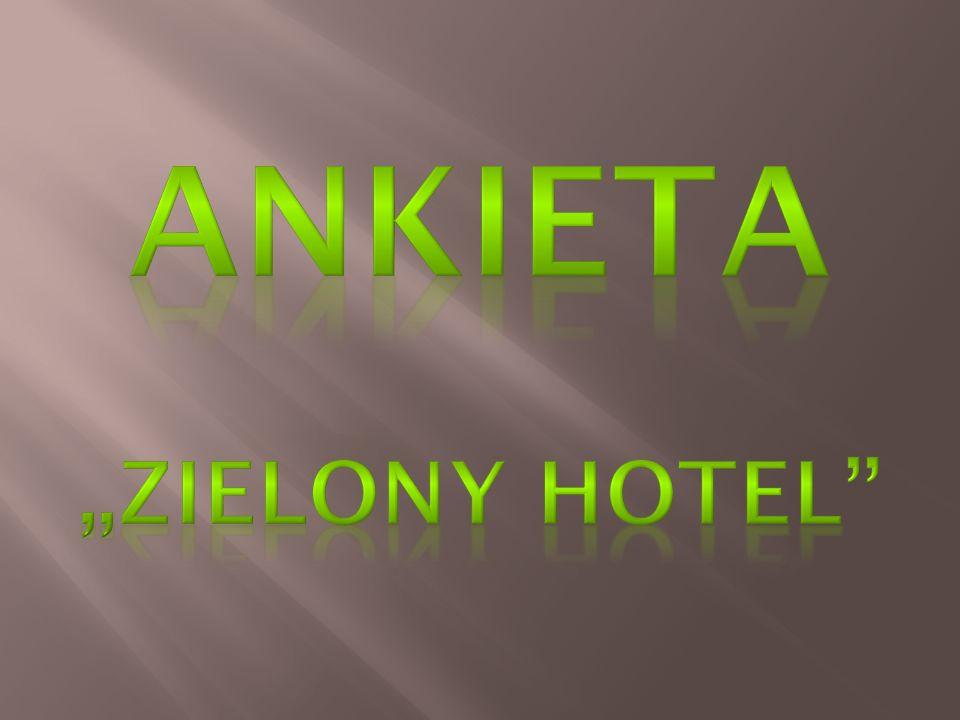 """ANKIETA """"Zielony Hotel"""