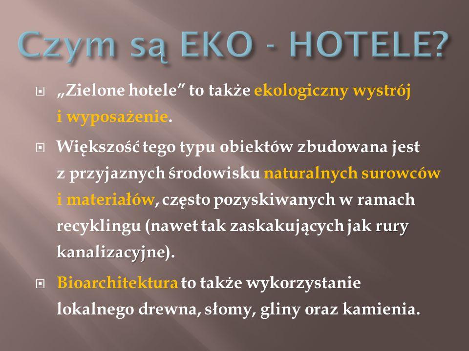 """Czym są EKO - HOTELE """"Zielone hotele to także ekologiczny wystrój i wyposażenie."""