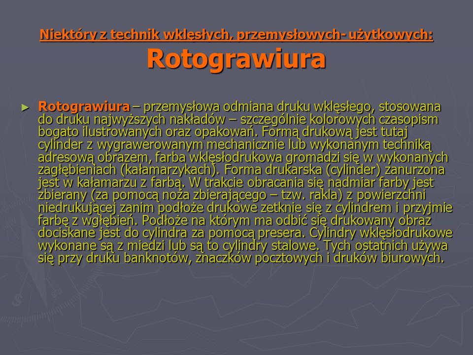 Niektóry z technik wklęsłych, przemysłowych- użytkowych: Rotograwiura