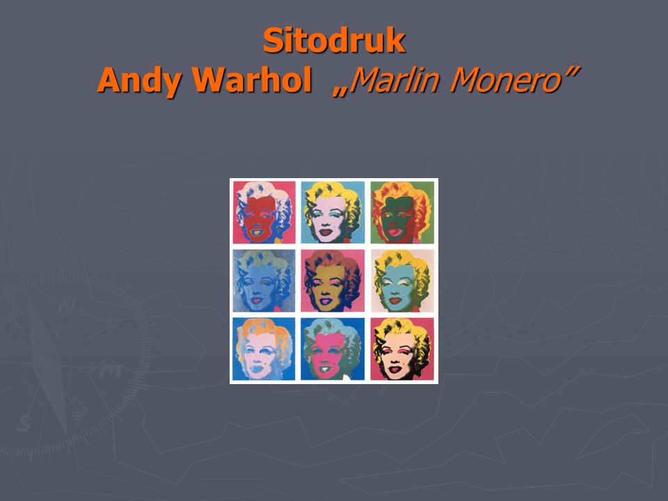 "Sitodruk Andy Warhol ""Marlin Monero"