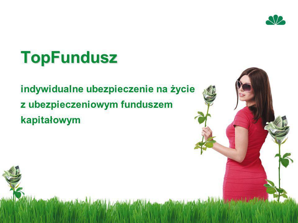 TopFundusz indywidualne ubezpieczenie na życie z ubezpieczeniowym funduszem kapitałowym.