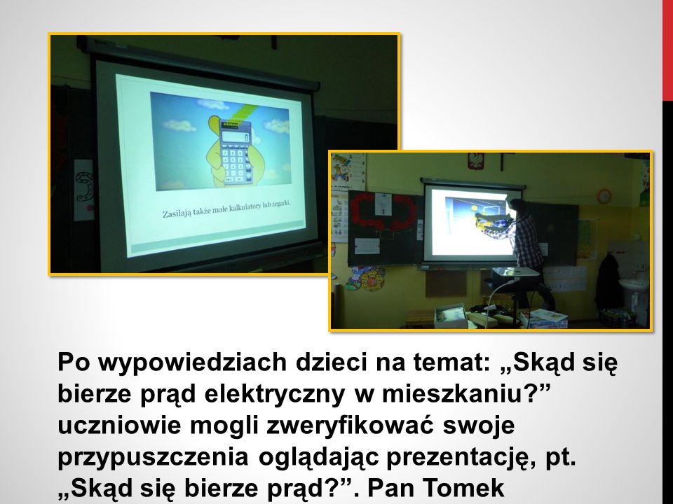 """Po wypowiedziach dzieci na temat: """"Skąd się bierze prąd elektryczny w mieszkaniu uczniowie mogli zweryfikować swoje przypuszczenia oglądając prezentację, pt."""