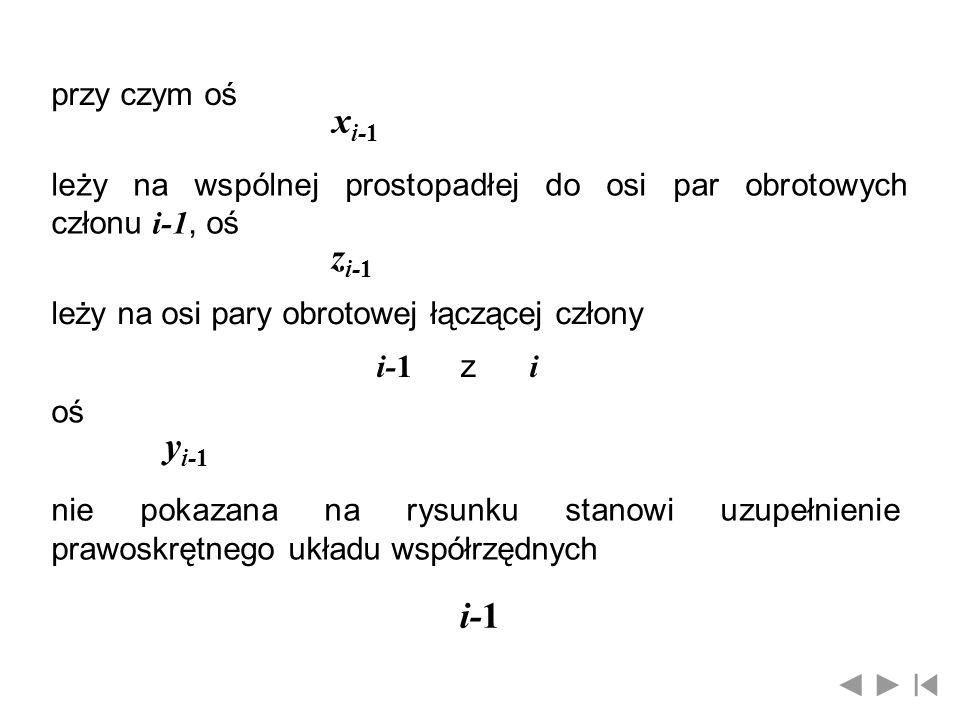 xi-1 zi-1 yi-1 i-1 przy czym oś