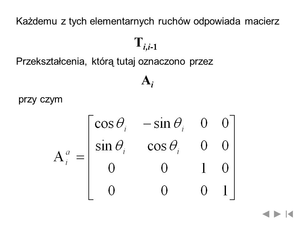Ti,i-1 Ai Każdemu z tych elementarnych ruchów odpowiada macierz