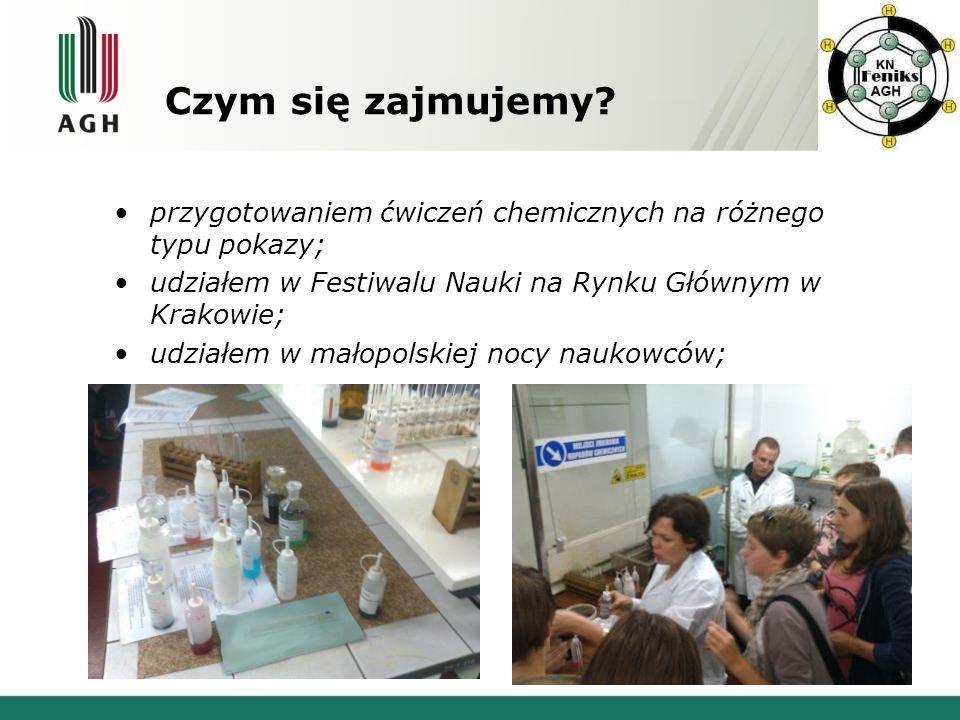 Czym się zajmujemy przygotowaniem ćwiczeń chemicznych na różnego typu pokazy; udziałem w Festiwalu Nauki na Rynku Głównym w Krakowie;