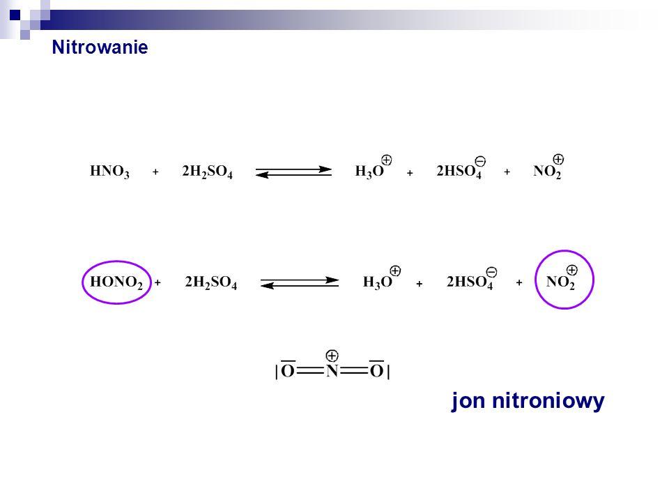 Nitrowanie jon nitroniowy