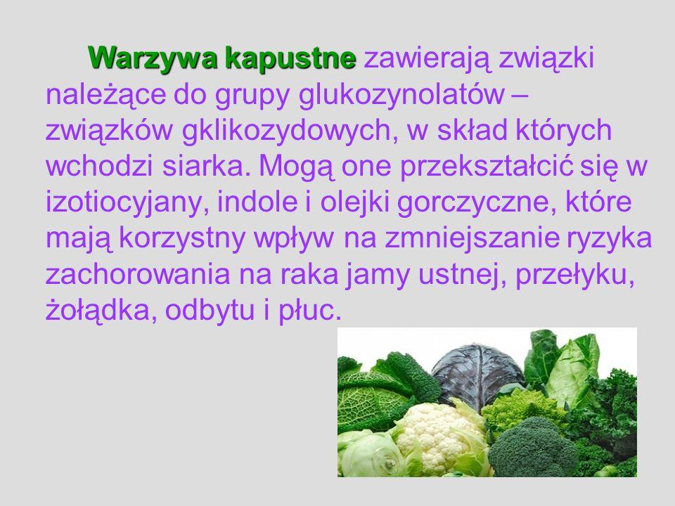 Warzywa kapustne zawierają związki należące do grupy glukozynolatów – związków gklikozydowych, w skład których wchodzi siarka.