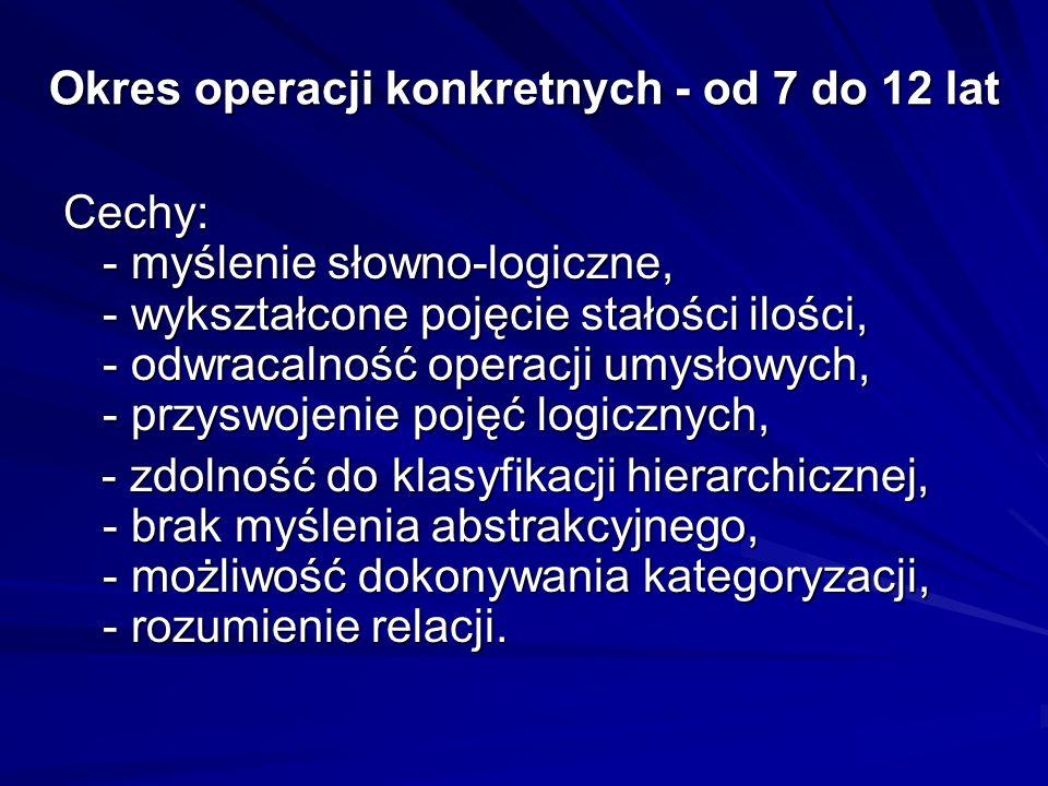 Okres operacji konkretnych - od 7 do 12 lat