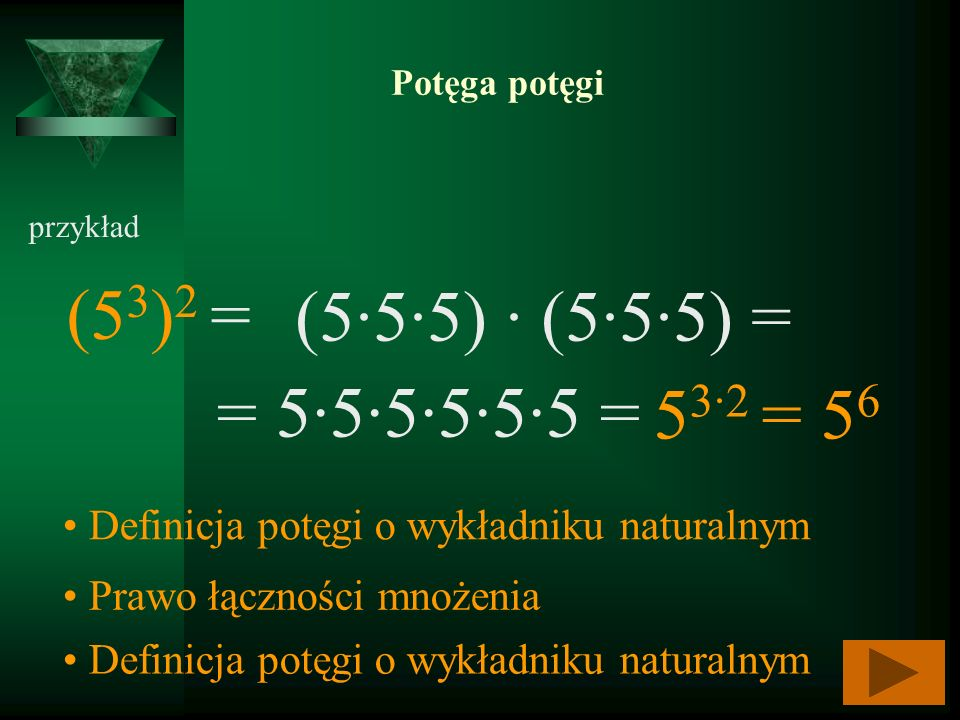 (53)2 = (5∙5·5) ∙ (5∙5∙5) = = 5∙5∙5∙5∙5∙5 = 53·2 = 56