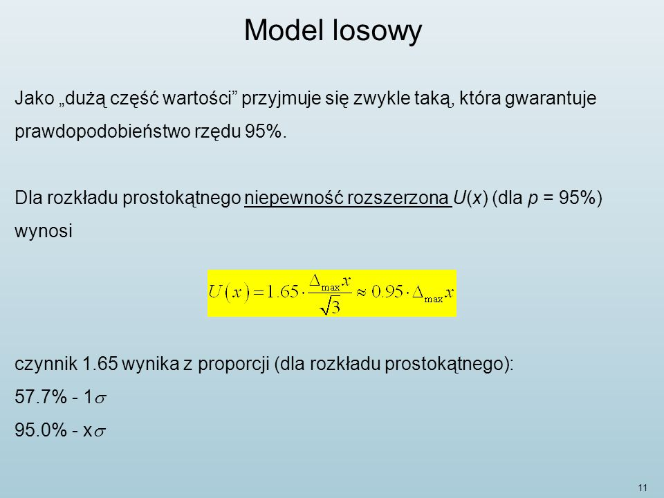 """Model losowy Jako """"dużą część wartości przyjmuje się zwykle taką, która gwarantuje prawdopodobieństwo rzędu 95%."""