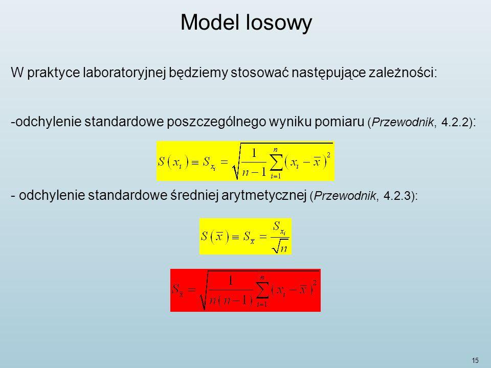 Model losowy W praktyce laboratoryjnej będziemy stosować następujące zależności: