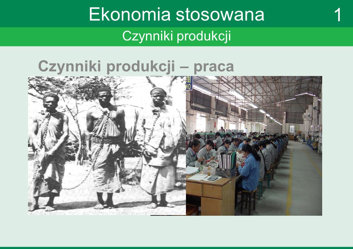 Ekonomia stosowana 1 Czynniki produkcji – praca Czynniki produkcji