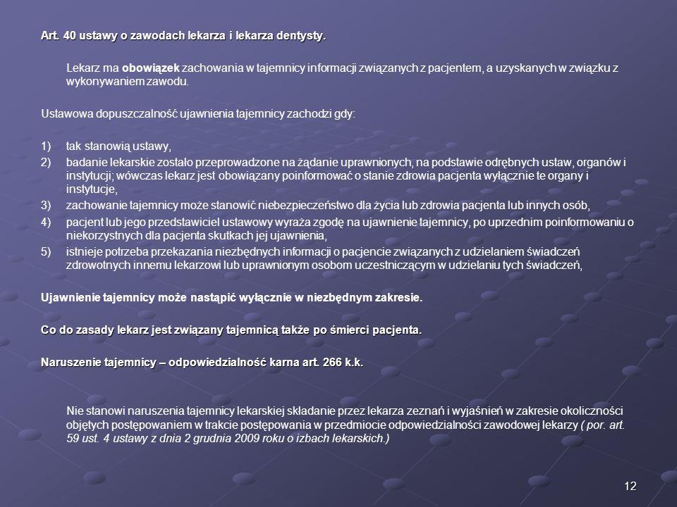 Art. 40 ustawy o zawodach lekarza i lekarza dentysty.