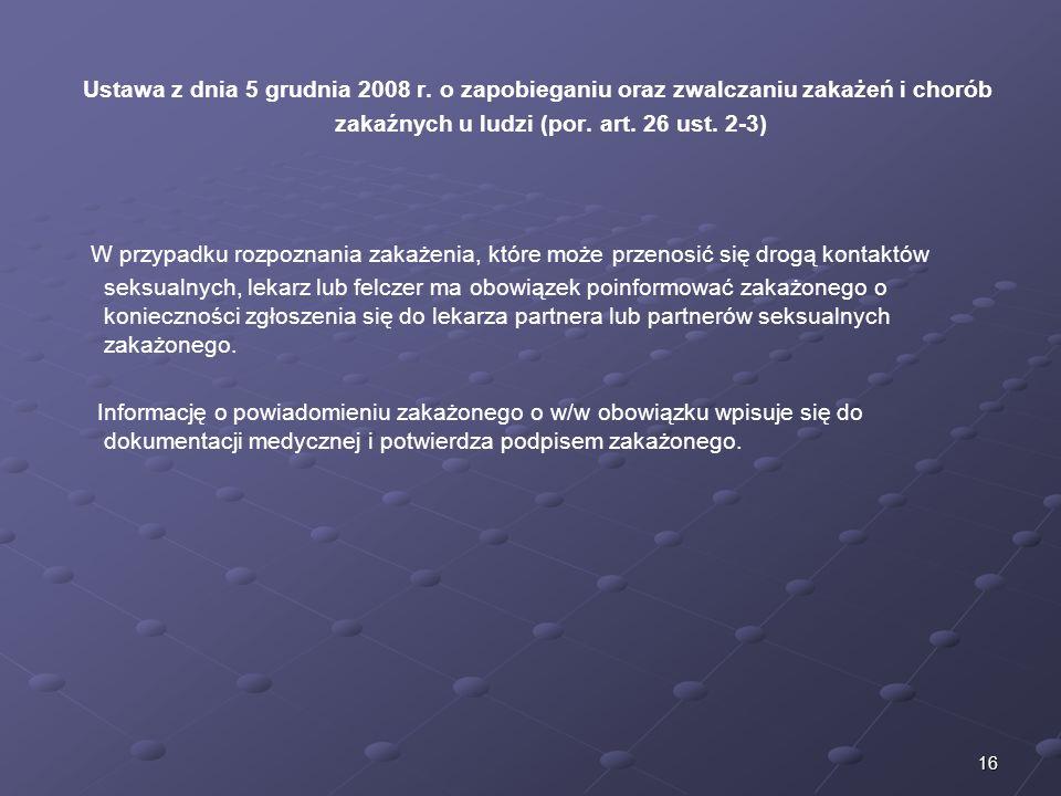 Ustawa z dnia 5 grudnia 2008 r. o zapobieganiu oraz zwalczaniu zakażeń i chorób zakaźnych u ludzi (por. art. 26 ust. 2-3)
