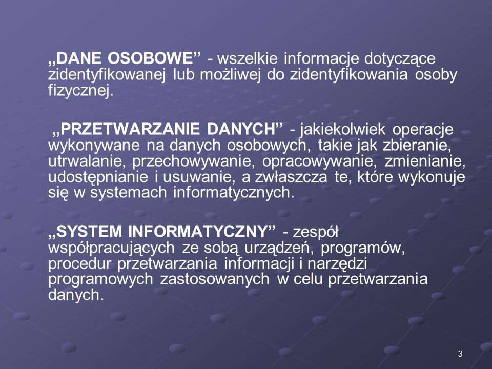 """""""DANE OSOBOWE - wszelkie informacje dotyczące zidentyfikowanej lub możliwej do zidentyfikowania osoby fizycznej."""