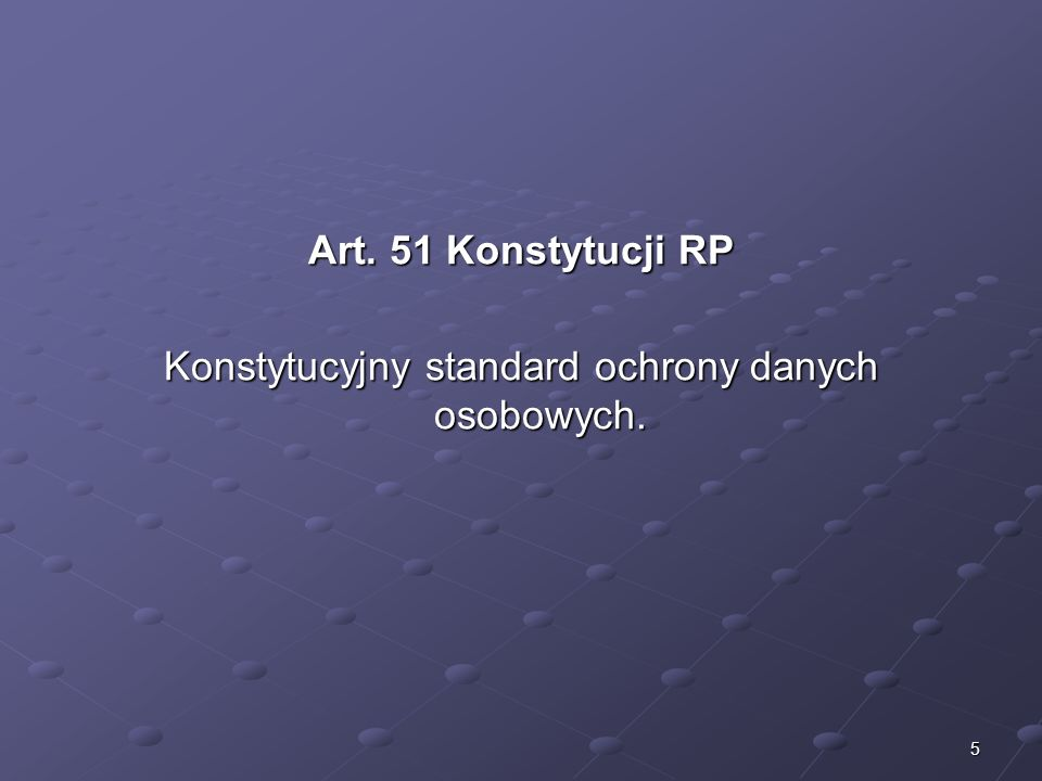 Konstytucyjny standard ochrony danych osobowych.