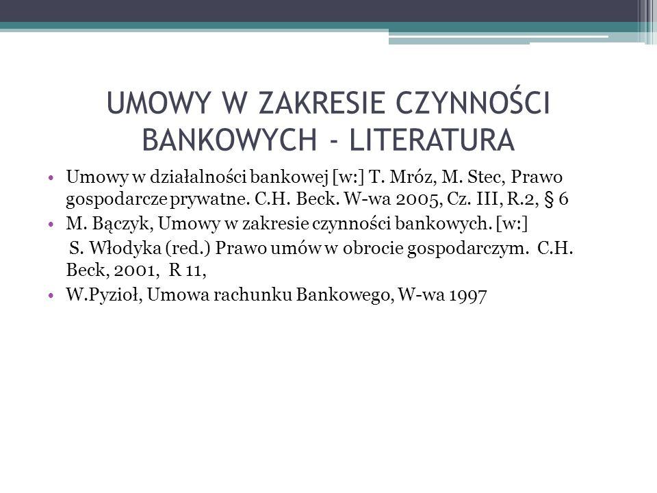 UMOWY W ZAKRESIE CZYNNOŚCI BANKOWYCH - LITERATURA