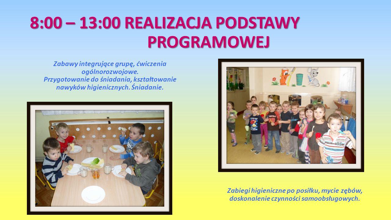 8:00 – 13:00 REALIZACJA PODSTAWY PROGRAMOWEJ