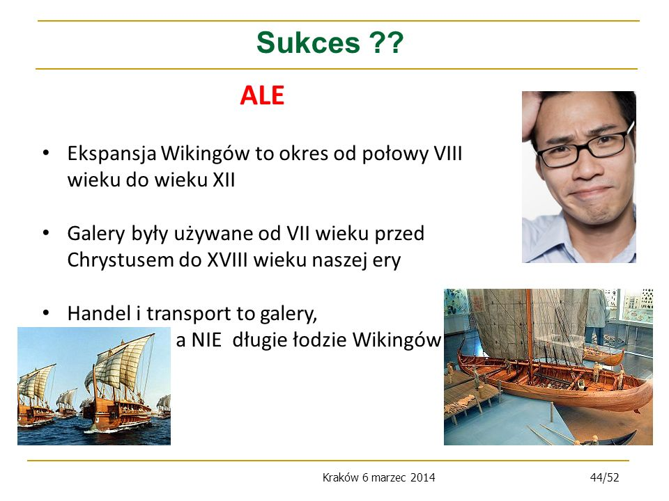 Sukces ALE. Ekspansja Wikingów to okres od połowy VIII wieku do wieku XII.