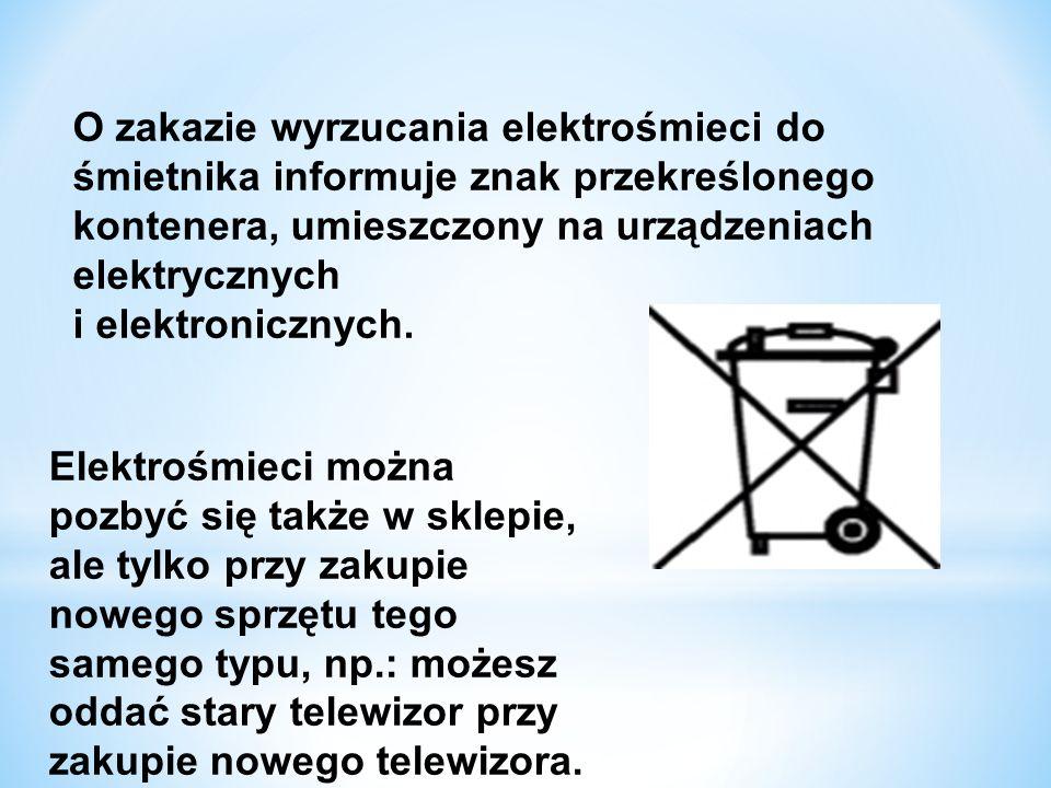 O zakazie wyrzucania elektrośmieci do śmietnika informuje znak przekreślonego kontenera, umieszczony na urządzeniach elektrycznych