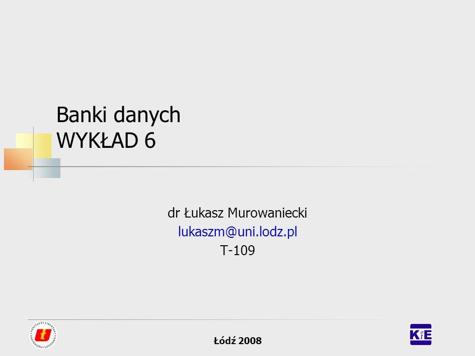 dr Łukasz Murowaniecki lukaszm@uni.lodz.pl T-109