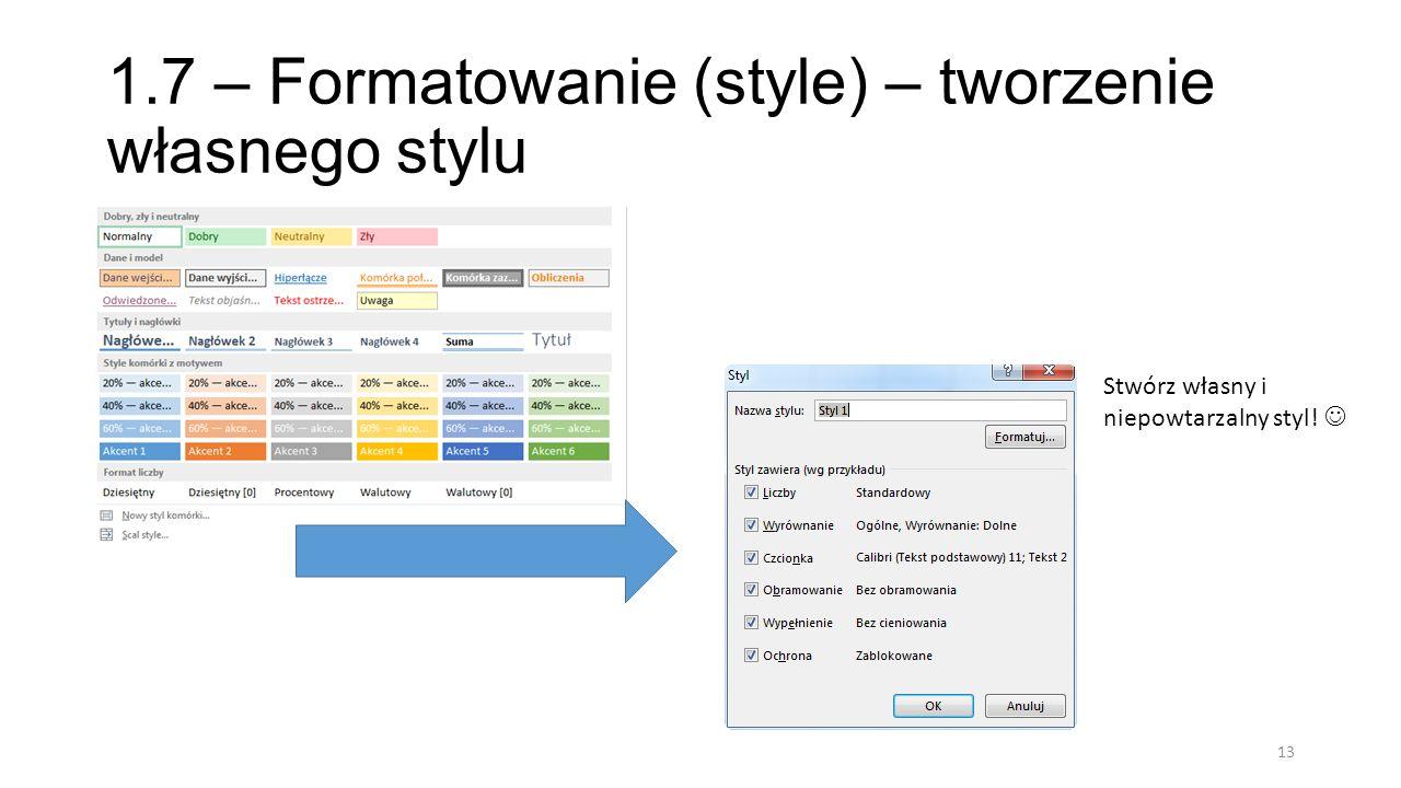 1.7 – Formatowanie (style) – tworzenie własnego stylu