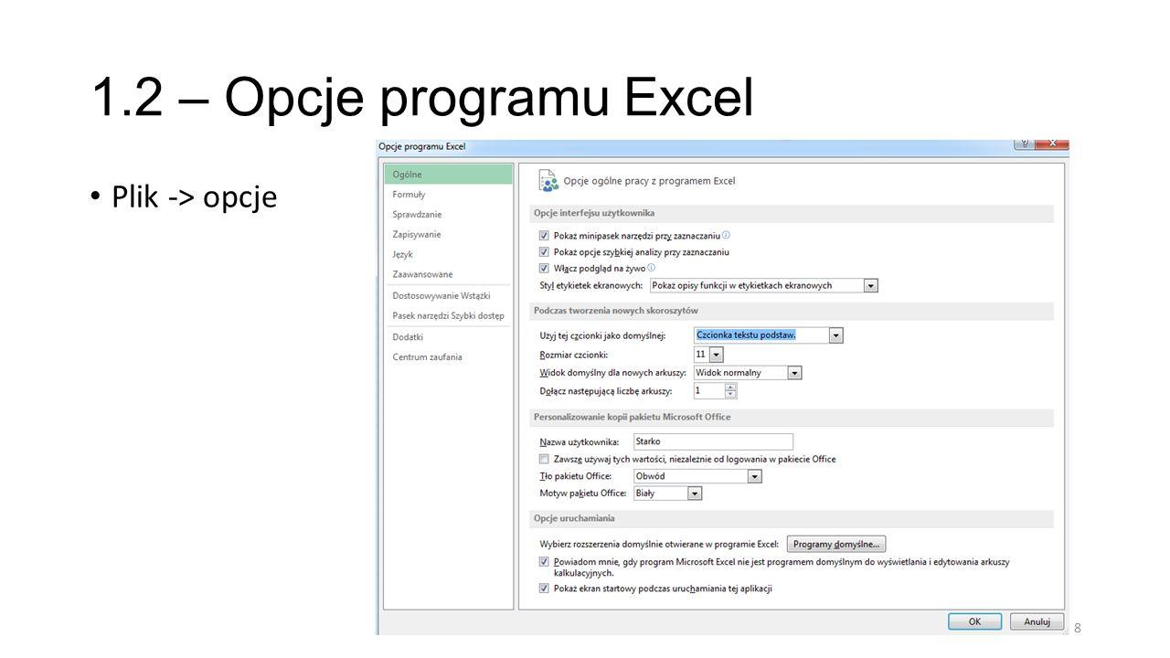 1.2 – Opcje programu Excel Plik -> opcje