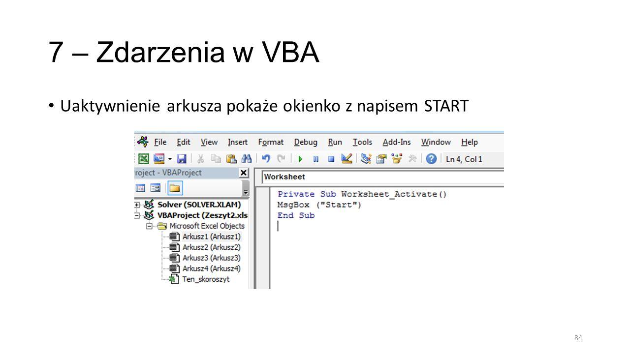7 – Zdarzenia w VBA Uaktywnienie arkusza pokaże okienko z napisem START