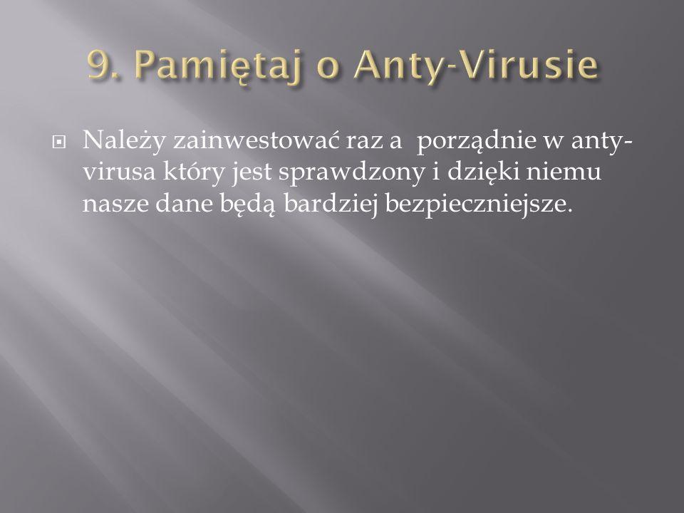 9. Pamiętaj o Anty-Virusie