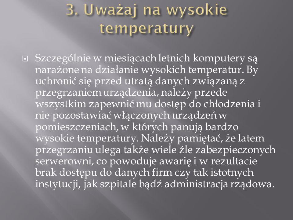 3. Uważaj na wysokie temperatury